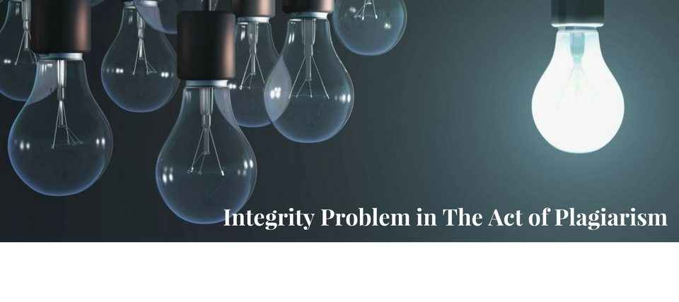 Integrity Problem in the Act of Plagiarism