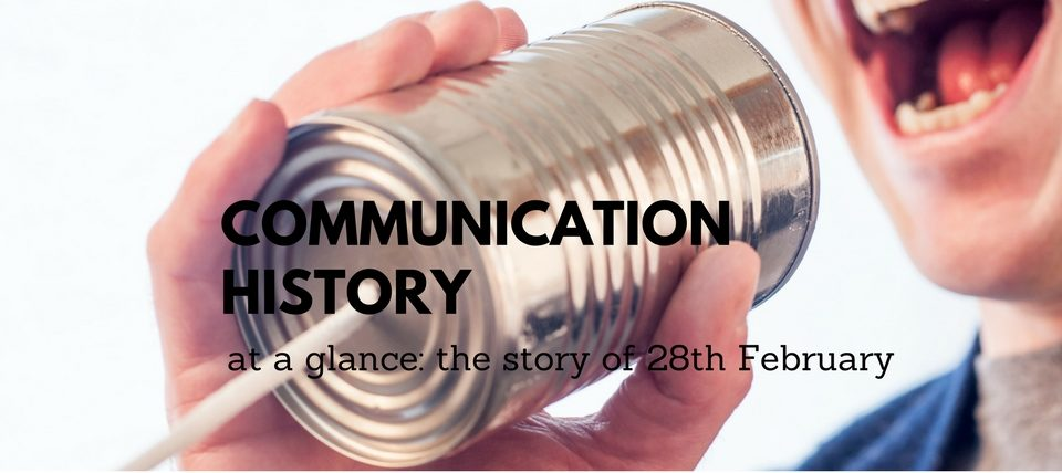 Communication History at a Glance: The Story of 28th February