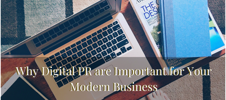 Why Digital PR are Important for Your Modern Business?
