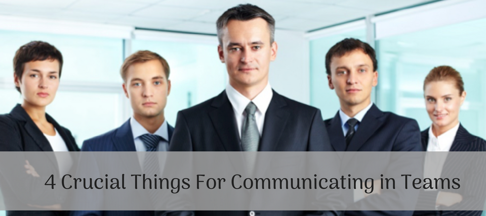 4 Crucial Things For Communicating in Teams